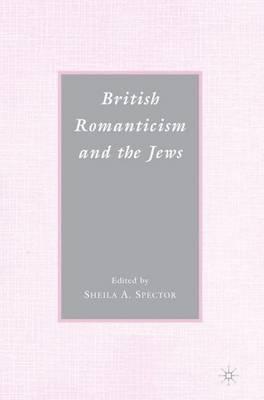 British Romanticism and the Jews: History, Culture, Literature (Paperback)