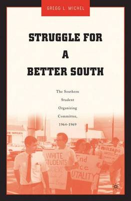 Struggle for a Better South: The Southern Student Organizing Committee, 1964-1969 (Paperback)