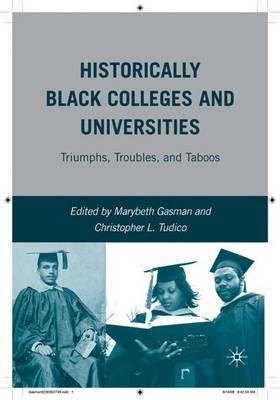 Historically Black Colleges and Universities: Triumphs, Troubles, and Taboos (Hardback)
