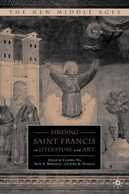 Finding Saint Francis in Literature and Art - The New Middle Ages (Hardback)