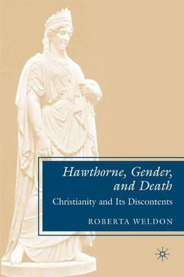 Hawthorne, Gender, and Death: Christianity and Its Discontents (Hardback)