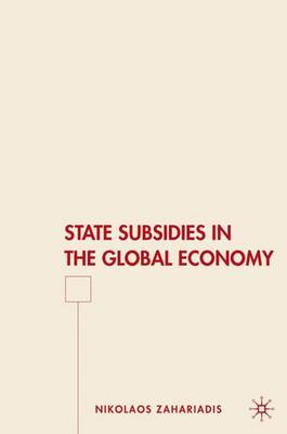 State Subsidies in the Global Economy (Hardback)