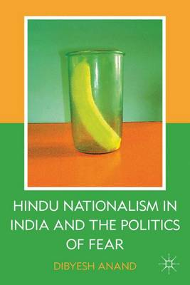 Hindu Nationalism in India and the Politics of Fear (Hardback)