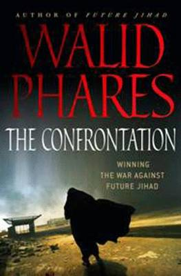 The Confrontation: Winning the War Against Future Jihad (Hardback)