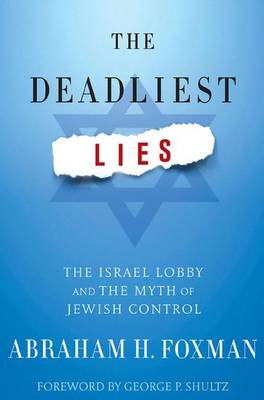 The Deadliest Lies: The Israel Lobby and the Myth of Jewish Control (Paperback)