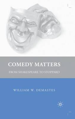Comedy Matters: From Shakespeare to Stoppard (Hardback)