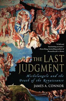 The Last Judgment: Michelangelo and the Death of the Renaissance (Hardback)