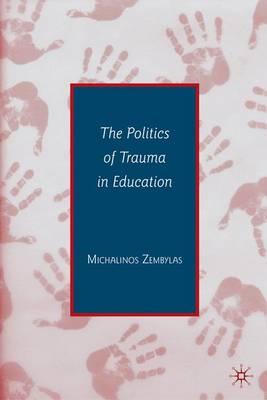 The Politics of Trauma in Education (Hardback)