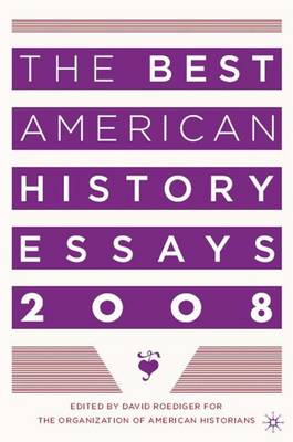 The Best American History Essays 2008 (Paperback)