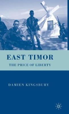 East Timor: The Price of Liberty (Hardback)