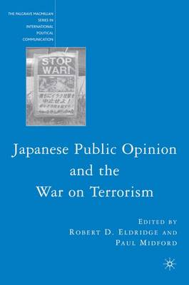 Japanese Public Opinion and the War on Terrorism - The Palgrave Macmillan Series in International Political Communication (Hardback)