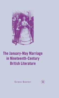 The January-May Marriage in Nineteenth-Century British Literature (Hardback)