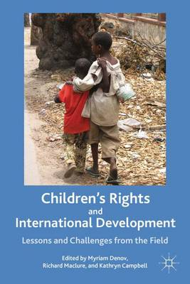 Children's Rights and International Development: Lessons and Challenges from the Field (Hardback)