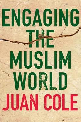 Engaging the Muslim World (Hardback)