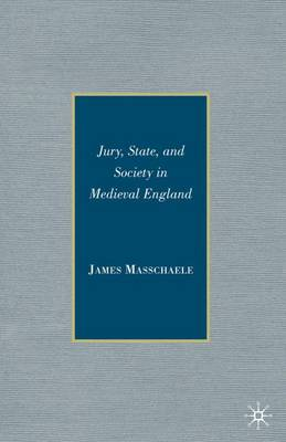 Jury, State, and Society in Medieval England (Hardback)