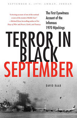 Terror in Black September: The First Eyewitness Account of the Infamous 1970 Hijackings (Paperback)