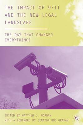 The Impact of 9/11 and the New Legal Landscape: The Day that Changed Everything? - The Day that Changed Everything? (Hardback)