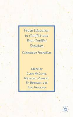 Peace Education in Conflict and Post-Conflict Societies: Comparative Perspectives (Hardback)
