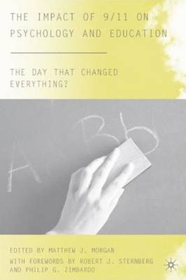 The Impact of 9/11 on Psychology and Education - The Day that Changed Everything? (Hardback)