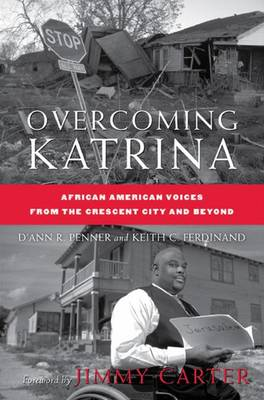 Overcoming Katrina: African American Voices from the Crescent City and Beyond - Palgrave Studies in Oral History (Paperback)