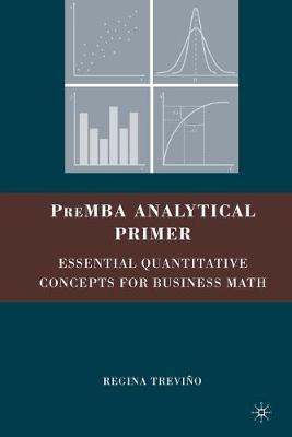 PreMBA Analytical Primer: Essential Quantitative Concepts for Business Math (Paperback)