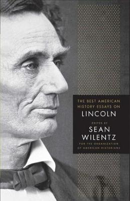 The Best American History Essays on Lincoln (Paperback)