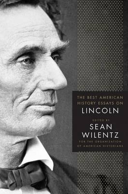 The Best American History Essays on Lincoln (Hardback)