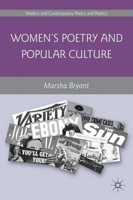 Women's Poetry and Popular Culture - Modern and Contemporary Poetry and Poetics (Hardback)