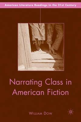 Narrating Class in American Fiction - American Literature Readings in the 21st Century (Hardback)