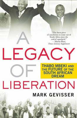 A Legacy of Liberation: Thabo Mbeki and the Future of the South African Dream (Hardback)