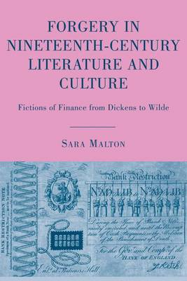 Forgery in Nineteenth-Century Literature and Culture: Fictions of Finance from Dickens to Wilde (Hardback)