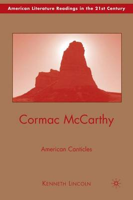 Cormac McCarthy: American Canticles - American Literature Readings in the 21st Century (Hardback)
