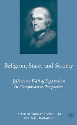 Religion, State, and Society: Jefferson's Wall of Separation in Comparative Perspective (Hardback)