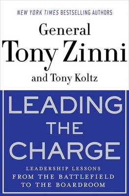 Leading the Charge: Leadership Lessons from the Battlefield to the Boardroom (Hardback)