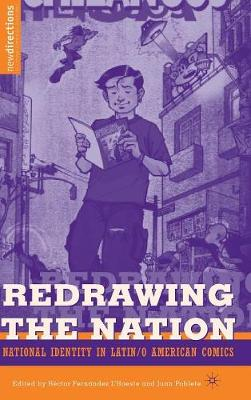 Redrawing The Nation: National Identity in Latin/o American Comics - New Directions in Latino American Cultures (Hardback)