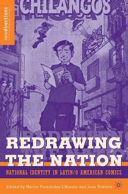 Redrawing The Nation: National Identity in Latin/o American Comics - New Directions in Latino American Cultures (Paperback)