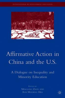 Affirmative Action in China and the U.S.: A Dialogue on Inequality and Minority Education - International and Development Education (Paperback)
