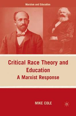 Critical Race Theory and Education: A Marxist Response - Marxism and Education (Paperback)