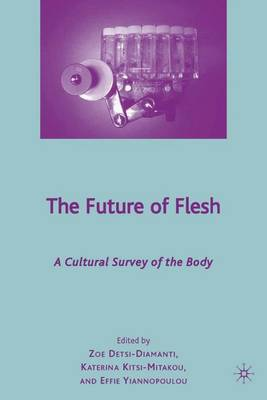 The Future of Flesh: A Cultural Survey of the Body (Hardback)
