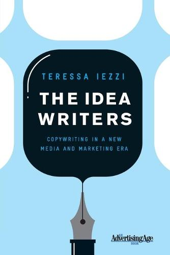 The Idea Writers: Copywriting in a New Media and Marketing Era (Paperback)