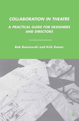 Collaboration in Theatre: A Practical Guide for Designers and Directors (Hardback)
