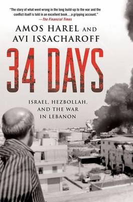 34 Days: Israel, Hezbollah, and the War in Lebanon (Paperback)