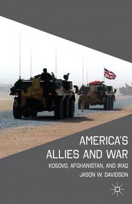 America's Allies and War: Kosovo, Afghanistan, and Iraq (Hardback)