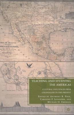 Teaching and Studying the Americas: Cultural Influences from Colonialism to the Present (Hardback)