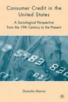 Consumer Credit in the United States: A Sociological Perspective from the 19th Century to the Present (Hardback)