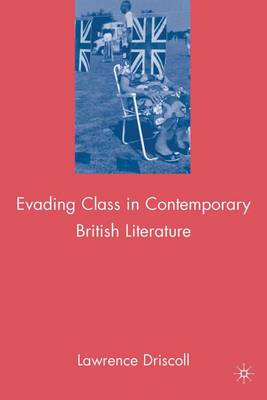 Evading Class in Contemporary British Literature (Hardback)
