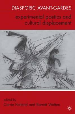 Diasporic Avant-Gardes: Experimental Poetics and Cultural Displacement (Hardback)