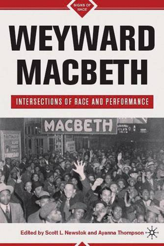 Weyward Macbeth: Intersections of Race and Performance - Signs of Race (Hardback)