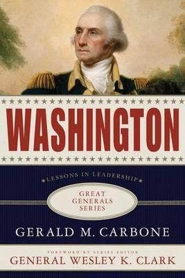 Washington: Lessons in Leadership - Great Generals (Hardback)