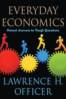 Everyday Economics: Honest Answers to Tough Questions (Hardback)